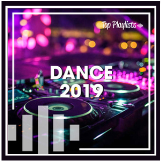 Dance 2019 Top Playlists Carl Clarks